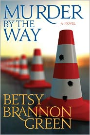 Betsy Brannon Green - Murder by the Way