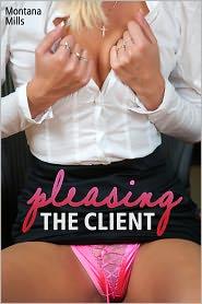 Montana Mills - Pleasing the Client (erotica)