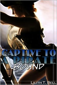 Lilith T. Bell - Bound: Captive to a Pirate, Part 2 (BBW Erotic Romance)
