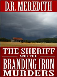 D.R. Meredith - The Sheriff and the Branding Iron Murders