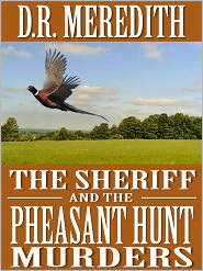 D.R. Meredith - The Sheriff and the Pheasant Hunt Murders