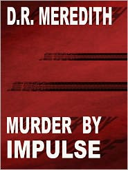 D.R. Meredith - Murder by Impulse