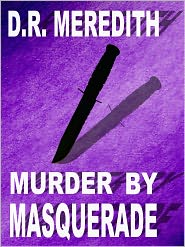 D.R. Meredith - Murder by Masquerade
