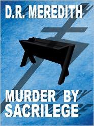D.R. Meredith - Murder by Sacrilege