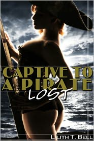 Lilith T. Bell - Lost: Captive to a Pirate, Part 3 (BBW Paranormal Erotic Romance)