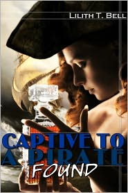 Lilith T. Bell - Found: Captive to a Pirate, Part 4 (BBW Erotic Romance)