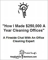 Michael Senoff - How I Made $250,000 A Year Cleaning Offices: A Fireside Chat With A Office Cleaning Expert