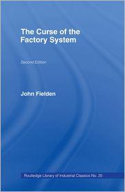 John Fielden - Curse of the Factory System