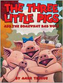 The Three Little Pigs and the Somewhat Bad Wolf by Mark Teague: Book Cover