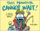 This Monster Cannot Wait! by Bethany Barton: Book Cover