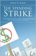 The Spending Strike by Sarah R. Baker: Book Cover