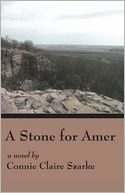 A Stone for Amer by Connie Claire Szarke: Book Cover