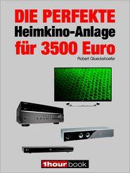 Robert Glueckshoefer - Die perfekte Heimkino-Anlage für 3500 Euro