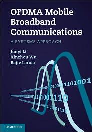 Rajiv Laroia, Xinzhou Wu  Junyi Li - OFDMA Mobile Broadband Communications