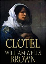 Bdp (Editor) - Clotel, or The President's Daughter: A Narrative of Slave Life in the United States! A History, Fiction and Literature, African-