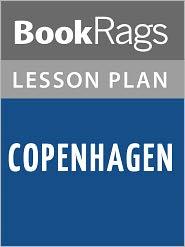 BookRags - Copenhagen Lesson Plans
