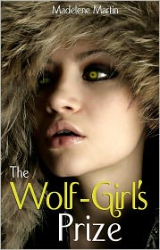 Madelene Martin - The Wolf-Girl's Prize