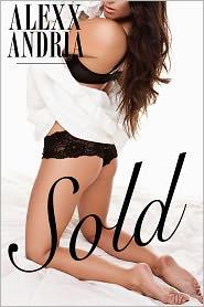 Alexx Andria - Sold (BDSM erotica)