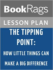 BookRags - The Tipping Point: How Little Things Can Make a Big Difference Lesson Plans
