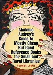 Buy refference books - Madame Audrey\'s Guide to Mostly Cheap but Good Reference Books for Small and Rural Libraries