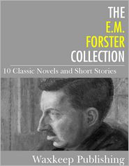 E. M. Forster - The E.M. Forster Collection: 10 Classic Works
