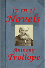 Anthony - Anthony Trollope 7 Novels- The Way We Live Now The Warden Barchester Towers Doctor Thorne Framley Parsonage The Eustace Diamonds