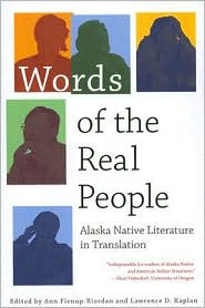 Words of the Real People: Alaska Native Literature in Translation