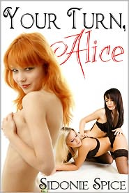Sidonie Spice - Your Turn, Alice (Brazen Babysitters, #2)