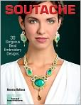 Book Cover Image. Title: Soutache:  30 Gorgeous Bead Embroidery Designs, Author: by Anneta Valious