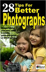Scott Slaughter (Editor) Arnie Lee (Editor) - 28 Tips We'll Share About Photography