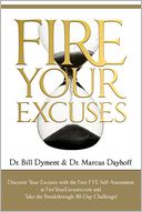 Fire Your Excuses by Bill Dyment: Book Cover