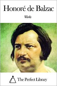 Honore de Balzac - Works of Honoré de Balzac