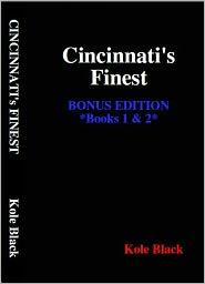 El James Mason (Editor), TripleCrown Publications (Editor), Tablet Edition (Compiler) Kole Black - Cincinnati's Finest - Books 1 & 2 - Bonus Edition