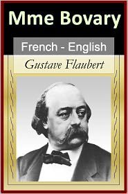 Flaubert, Gustave - Madame Bovary - Vol 2 (of 2) [French English Bilingual Edition] - Paragraph by Paragraph Translation