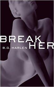 B.G. Harlen - Break Her