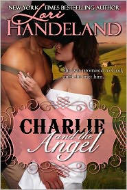 Lori Handeland - Charlie and the Angel (western historical romance)