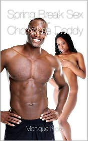 Monique Noire - Spring Break Sex with Her Chocolate Daddy (African-American Pseudo Incest Father Daughter Black Erotic Romance)