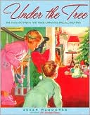 Under the Tree: The Toys and Treats That Made Christmas Special, 1930-