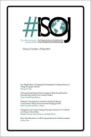 Paul C. Adams, Astrid Gynnild, Tania Cantrell Rosas-Moreno, Rosellen Downey Hsiang Iris Chyi - #ISOJ The Official Research Journal of the International Symposium on Online Journalism (Volume 3, Number 1)