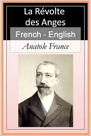 Anatole France - La Révolte des Anges Vol 1 (of 2) [French & English Bilingual Edition] - Paragraph by Paragraph Translation