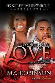 Mz. Robinson - No Ordinary Love (G Street Chronicles Presents Part 5 of The Love, Lies & Lust Series)