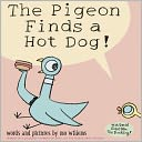 The Pigeon Finds a Hot Dog! by Mo Willems: Book Cover