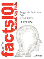 Studyguide for Physics of the Earth by Stacey, Frank D, ISBN