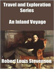 Stevenson, R. L. - Travel and Exploration Series: An Inland Voyage