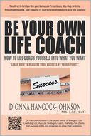 Be Your Own Life Coach by Dionna Hancock-Johnson MS LSC EdD: Book Cover