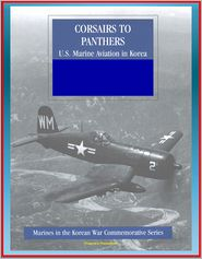 Progressive Management - Marines in the Korean War Commemorative Series: Corsairs to Panthers - U.S. Marine Aviation in Korea - Tigercat, F4, Night-Fight