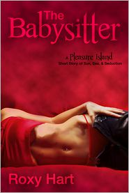 Roxy Hart - The Babysitter: An Erotic Short Story