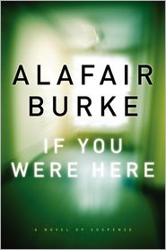 If You Were Here - Alafair Burke - Hardcover