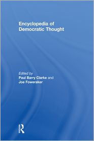 Paul Barry Clarke  Joe Foweraker - Encyclopedia of Democratic Thought