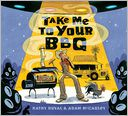 Take Me to Your BBQ by Kathy Duval: Book Cover